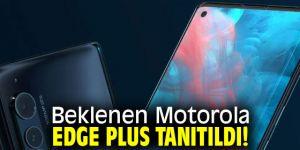 Beklenen Motorola Edge Plus tanıtıldı!