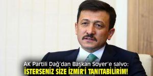 """Hamza Dağ, """"İsterseniz size İzmir'i tanıtabilirim!"""""""