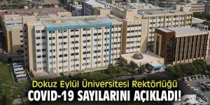 Dokuz Eylül Üniversitesi Rektörlüğü COVID-19 sayılarını açıkladı!