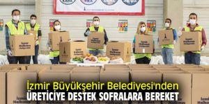 İzmir Büyükşehir Belediyesi'nden üreticiye destek sofralara bereket