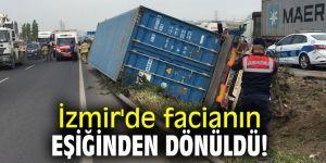 İzmir'de facianın eşiğinden dönüldü!