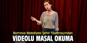 Bornova Belediyesi Şehir Tiyatrosu'ndan videolu masal okuma