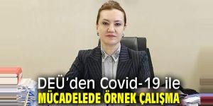 DEÜ'den Covid-19 ile mücadelede örnek çalışma