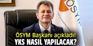 ÖSYM Başkanı Aygün'den Yükseköğretim Kurumları Sınavı açıklaması!