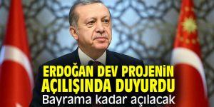 """Erdoğan, """"bayrama kadar açılacak"""""""