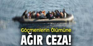 Göçmenlerin Ölümüne Ağır Ceza!