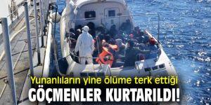 Yunanlıların yine ölüme terk ettiği göçmenler kurtarıldı!