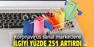 Sanal marketlere ilgi yüzde 251 arttı!