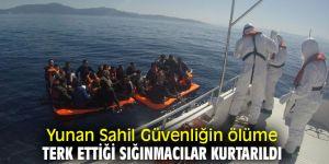 Yunan Sahil Güvenliğin ölüme terk ettiği sığınmacılar kurtarıldı