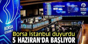 Borsa İstanbul tarih verdi: 5 Haziran!