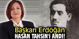 Başkan Erdoğan Hasan Tahsin'i andı!