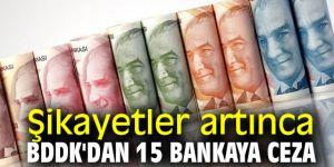 Şikayetler artınca BDDK'dan 15 bankaya ceza