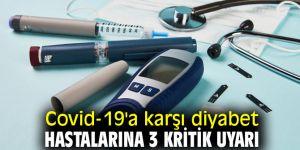 Covid-19'a karşı diyabet hastalarına 3 önemli uyarı!