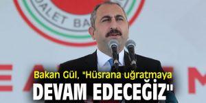 """Bakan Gül, """"Hüsrana uğratmaya devam edeceğiz"""""""