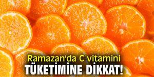Ramazan için C vitamini ile protein yönünden zengin besinler tüketin