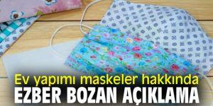 Ev yapımı maskeler hakkında ezber bozan açıklama