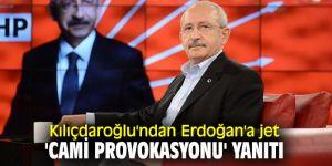 CHP lideri Kılıçdaroğlu'ndan Erdoğan'a jet 'cami provokasyonu' yanıtı
