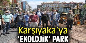 Karşıyaka'ya 'ekolojik' park