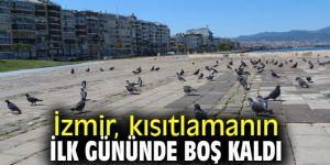 Kısıtlamanın ilk gününde İzmir sokakları boş kaldı