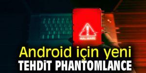 Android için yeni tehdit PhantomLance