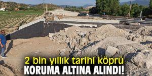 İzmir'de 2 bin yıllık tarihi köprü, koruma altına alındı!