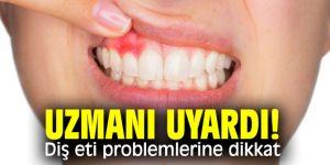 Diş eti problemlerine dikkat