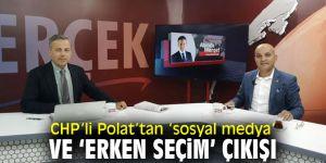 CHP'li Polat'tan 'erken seçim' çıkışı!