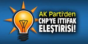 AK Parti'den CHP'ye ittifak eleştirisi!