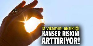 D vitamini eksikliği kanser riskini arttırıyor!