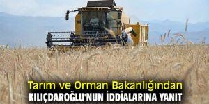 Tarım ve Orman Bakanlığından Kılıçdaroğlu'a yanıt!