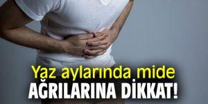 Yaz aylarında mide ağrılarına dikkat!
