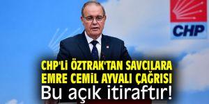 CHP'li Öztrak'tan önemli açıklamalar!