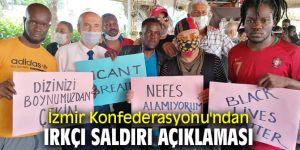 İzmir Konfederasyonu'ndan ırkçı saldırı açıklaması