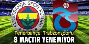 Fenerbahçe, Trabzonspor'u 8 maçtır yenemiyor