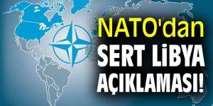 NATO'dan sert Libya açıklaması!
