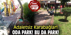 Adaletsiz Karabağlar! Oda Park! Bu da Park!