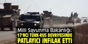 Milli Savunma Bakanlığı: 17'nci Türk-Rus devriyesinde patlayıcı infilak etti