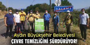 Aydın Büyükşehir Belediyesi çevre temizliğine devam ediyor!