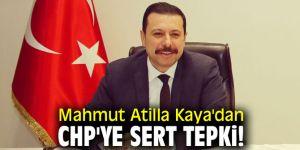 Mahmut Atilla Kaya'dan CHP'ye sert tepki!
