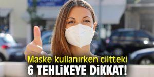 Uzmanı uyardı! Maske kullanırken ciltteki 6 tehlikeye dikkat!