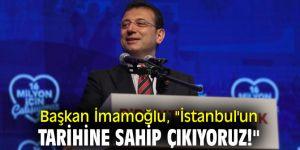 """Başkan İmamoğlu, """"İstanbul'un tarihine sahip çıkıyoruz!"""""""