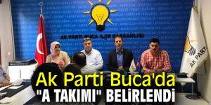 "Ak Parti Buca'da ""A Takımı"" belirlendi"