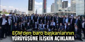 EGM'den baro başkanlarının yürüyüşüne ilişkin flaş açıklama