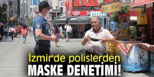 İzmir'de polislerden maske denetimi!