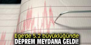 Ege'de 5.2 büyüklüğünde deprem!