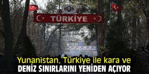 Yunanistan, Türkiye sınır kapılarını yeniden açıyor