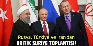 Rusya, Türkiye ve İran'dan kritik Suriye toplantısı!