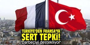 Türkiye'den Fransa'ya sert tepki! 'Darbeciyi destekliyor'