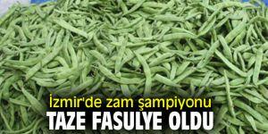 İzmir'de zam şampiyonu taze fasulye oldu