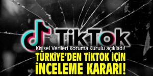 Kişisel Verileri Koruma Kurulu açıkladı! Türkiye'den TikTok için inceleme kararı!